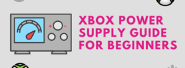 Xbox Power Supply Guide for Beginners