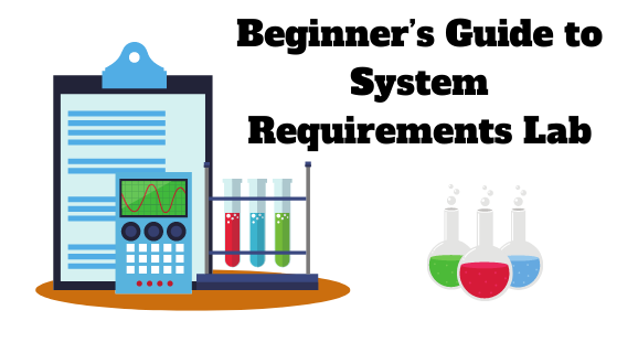 Beginner's Guide to System Requirements Lab