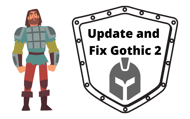 How to Update and Fix Gothic 2 Game from Steam